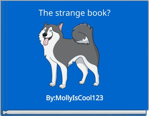 The strange book?