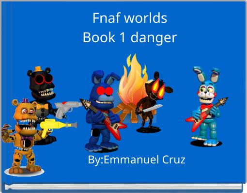 Fnaf worldsBook 1 danger