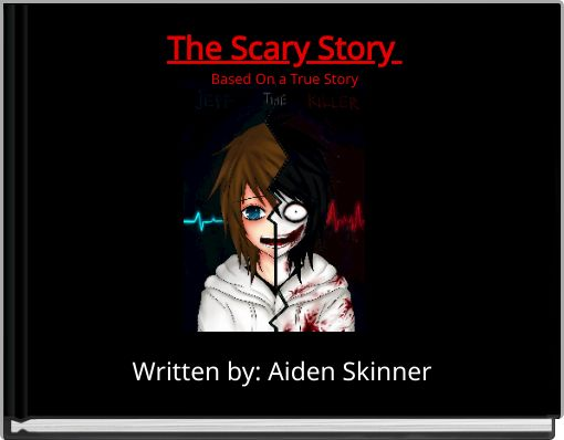 The Scary Story Based On a True Story