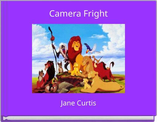 Camera Fright