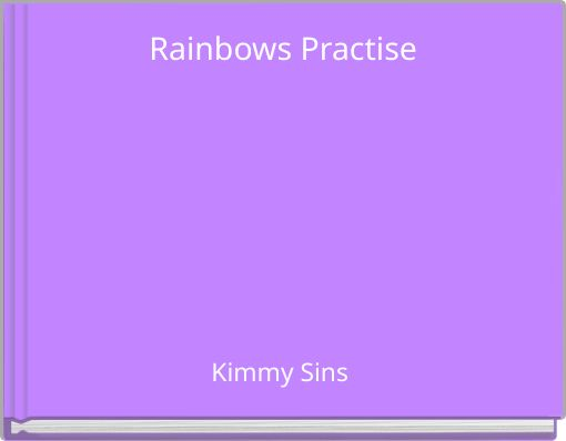Rainbows Practise