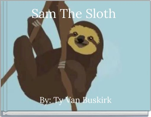 Sam The Sloth