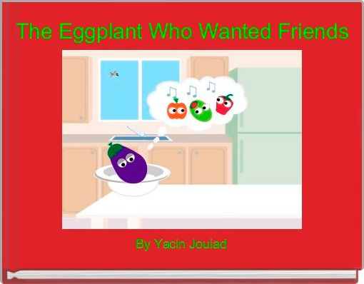 The Eggplant Who Wanted Friends