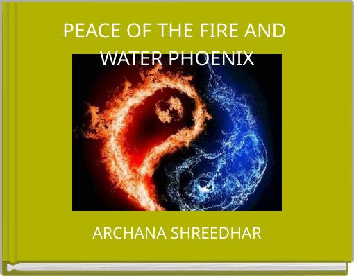 PEACE OF THE FIRE AND WATER PHOENIX