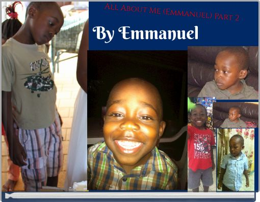 All About Me (Emmanuel) Part 2