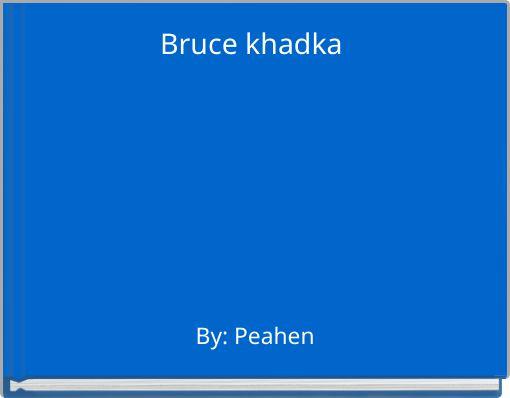Bruce khadka
