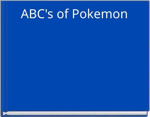 ABC's of Pokemon