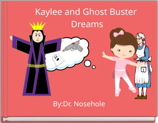 Kaylee and Ghost Buster Dreams