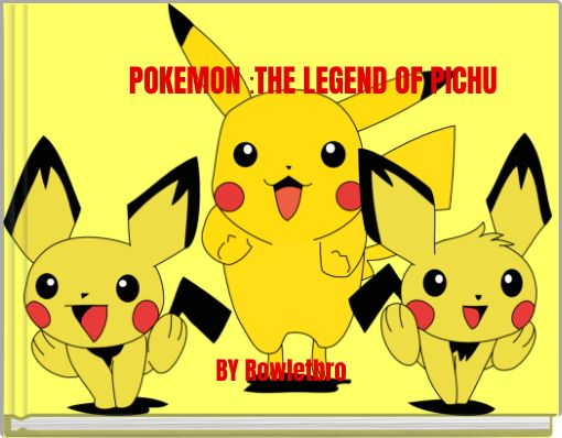 POKEMON :THE LEGEND OF PICHU