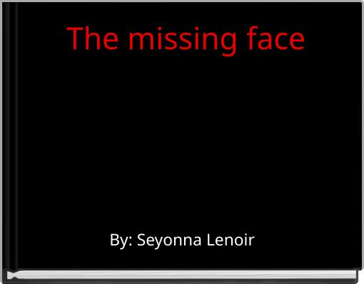 The missing face