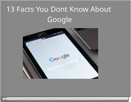 13 Facts You Dont Know About Google