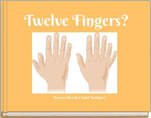 Twelve Fingers?