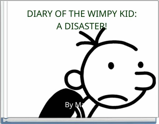 DIARY OF THE WIMPY KID:A DISASTER!