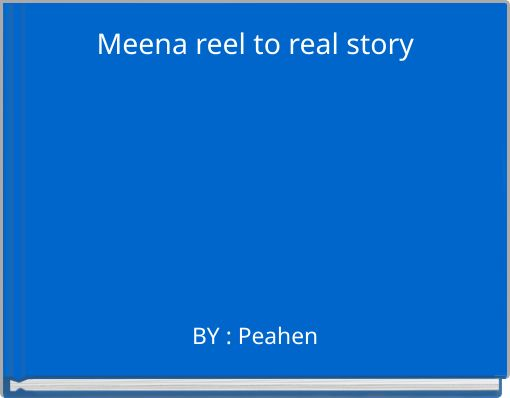 Meena reel  to real story