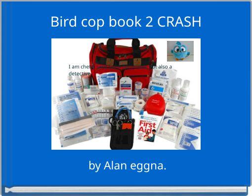 Bird cop book 2 CRASH