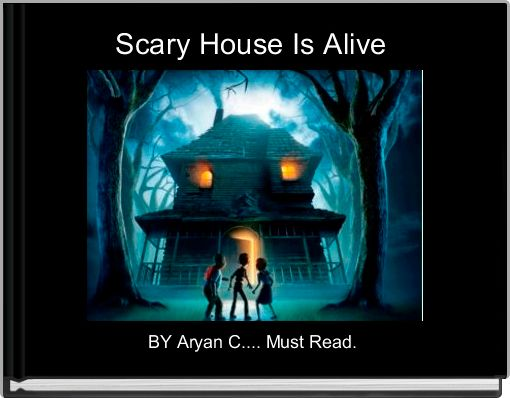 Scary House Is Alive