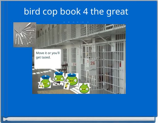 bird cop book 4 the great escape.