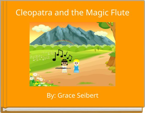 Cleopatra and the Magic Flute