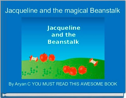 Jacqueline and the magical Beanstalk