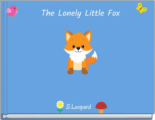 The Lonely Little Fox