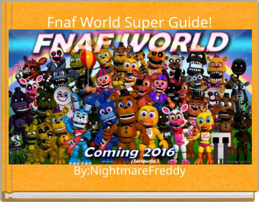 Fnaf World Super Guide!