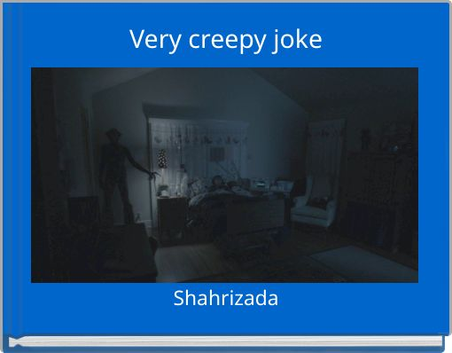 Very creepy joke