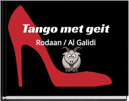 Tango met geitRodaan / Al Galidi