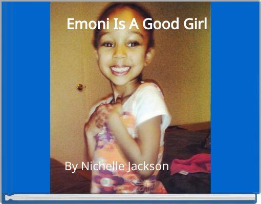 Emoni Is A Good Girl