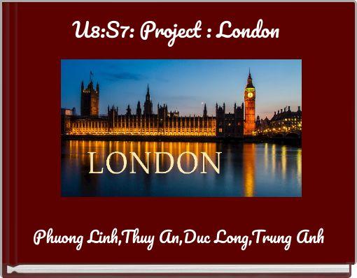 U8:S7: Project : London
