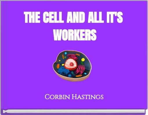 THE CELL AND ALL IT'S WORKERS