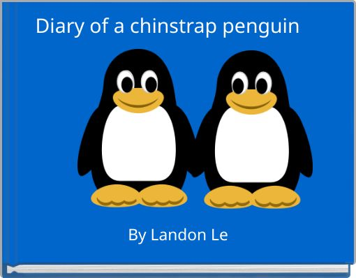 Diary of a chinstrap penguin