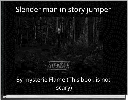Slender man in story jumper