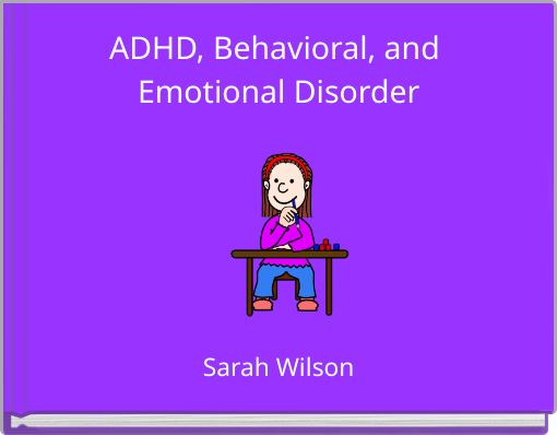 ADHD, Behavioral, and Emotional Disorder