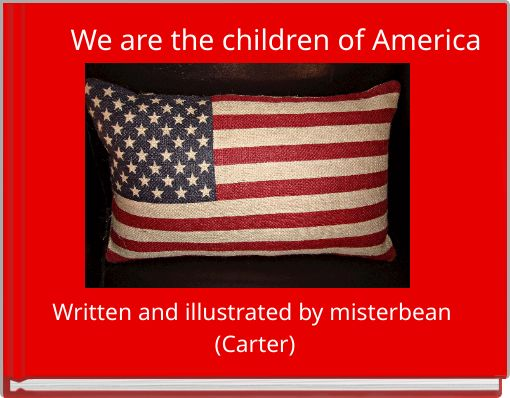 We are the children of America