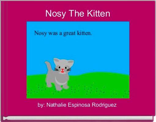Nosy The Kitten