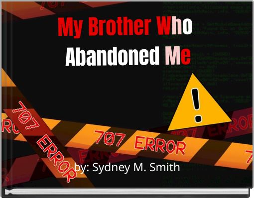 My Brother Who Abandoned Me
