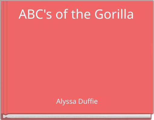 ABC's of the Gorilla