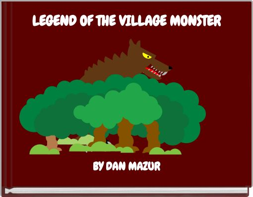 LEGEND OF THEVILLAGE MONSTER