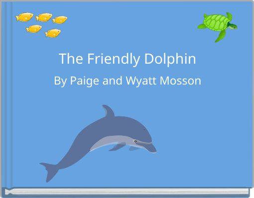The Friendly Dolphin