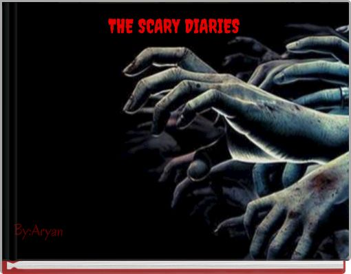 THE SCARY DIARIES.
