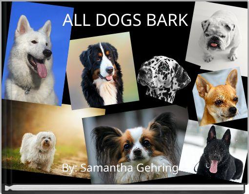 ALL DOGS BARK