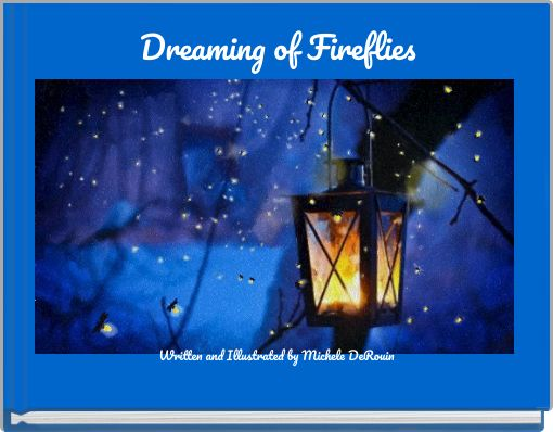 Dreaming of Fireflies