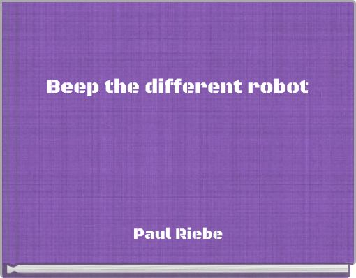 Beep the different robot