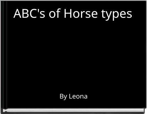 ABC's of Horse types