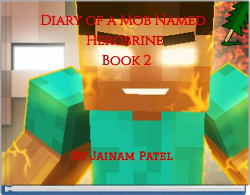 Diary of a Mob Named Herobrine Book 2
