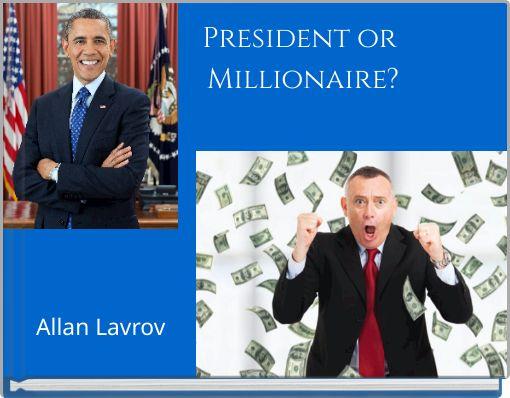 President or Millionaire?