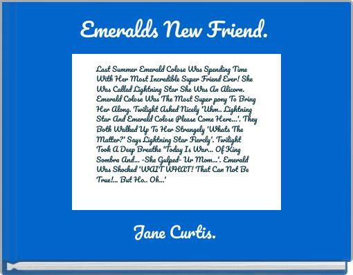 Emeralds New Friend.