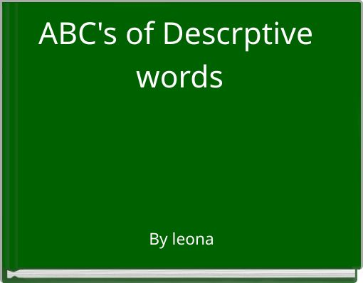 ABC's of Descrptive words