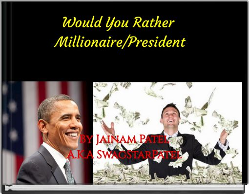 Would You Rather Millionaire/President