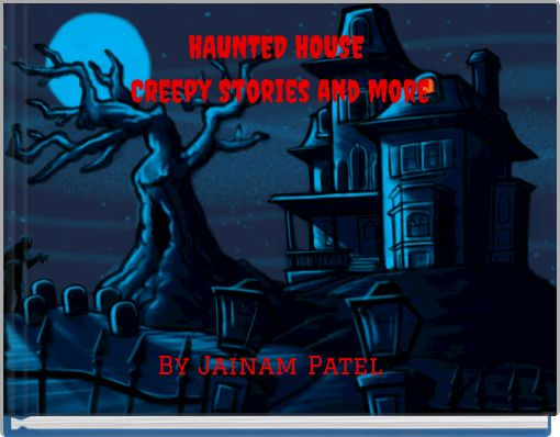 HAUNTED HOUSE Creepy Stories and more